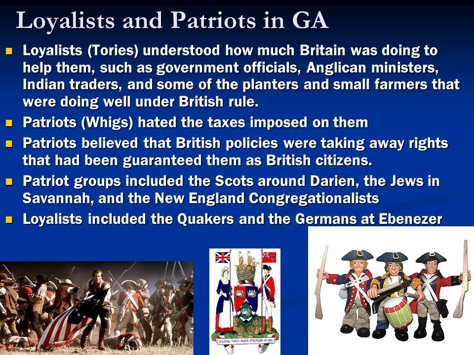 Loyalists and Patriots in GA