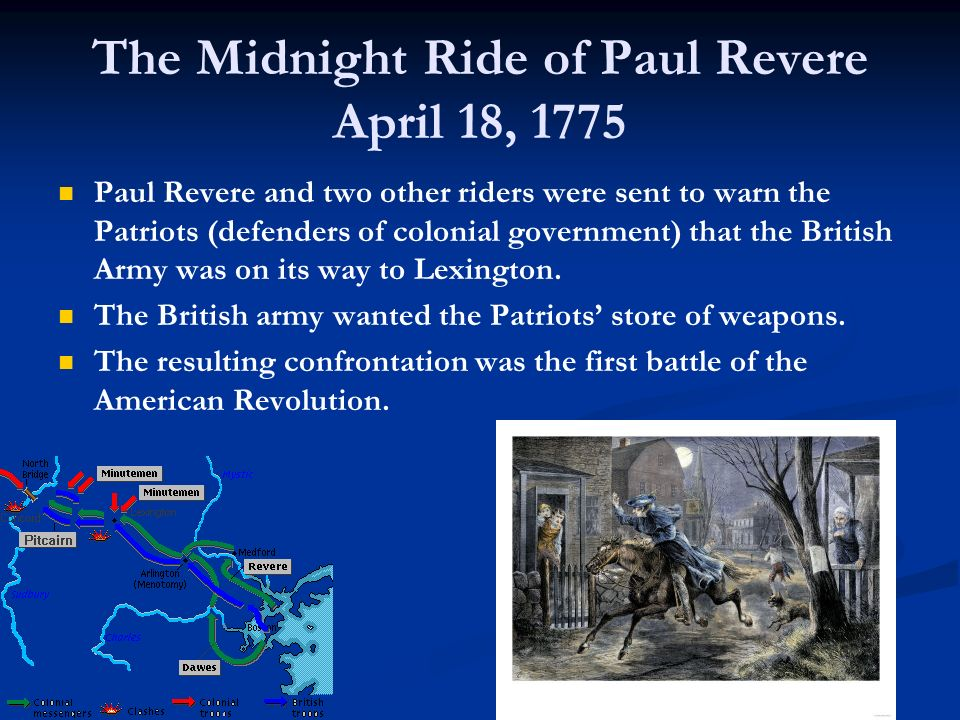 The Midnight Ride of Paul Revere April 18, 1775