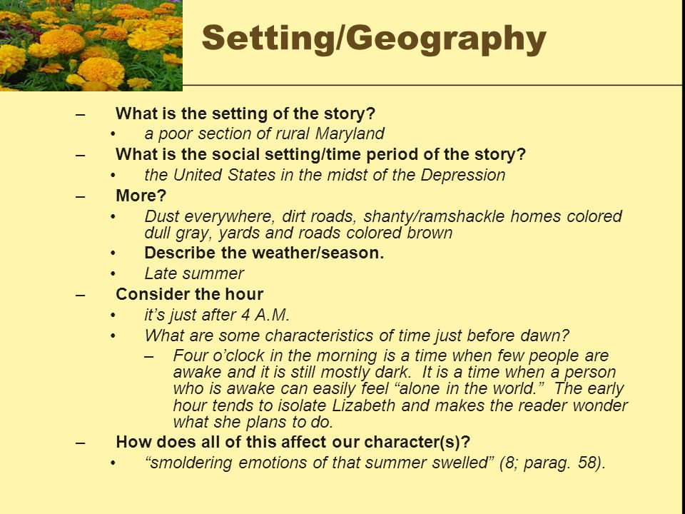 Setting/Geography What is the setting of the story