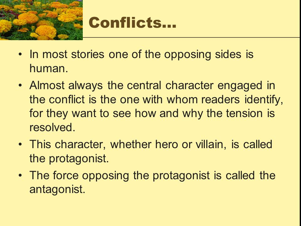 Conflicts… In most stories one of the opposing sides is human.