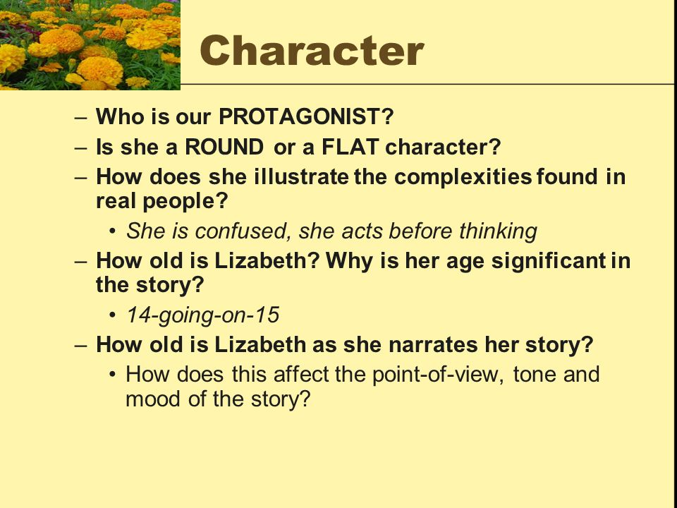 Character Who is our PROTAGONIST Is she a ROUND or a FLAT character