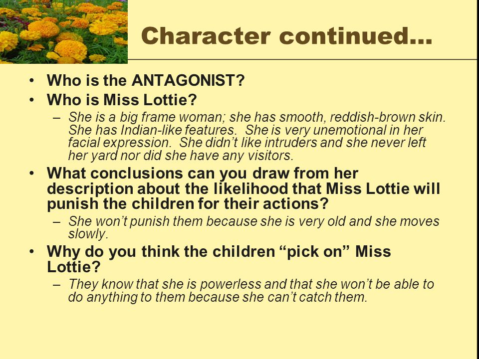 Character continued… Who is the ANTAGONIST Who is Miss Lottie