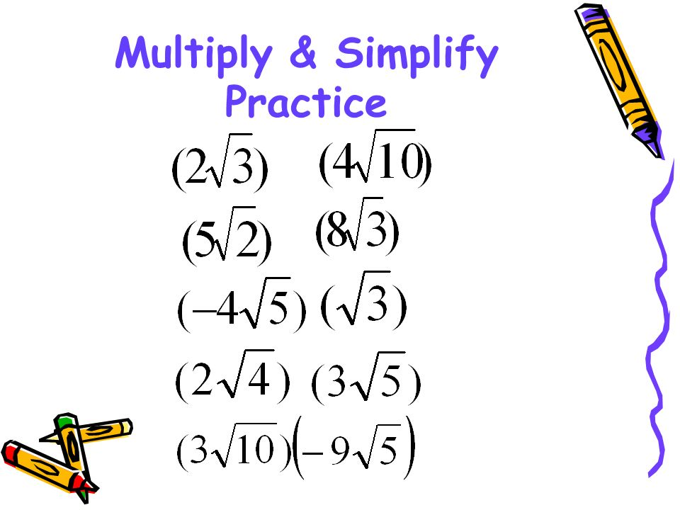 Multiply & Simplify Practice