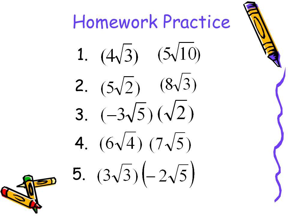 Homework Practice 1. 2. 3. 4. 5.
