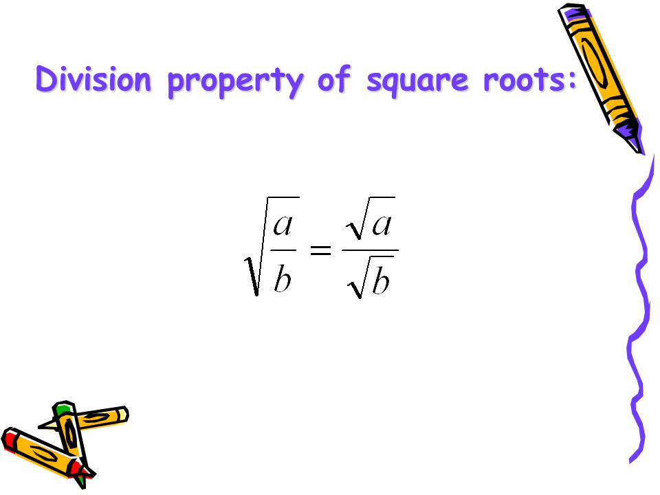 Division property of square roots: