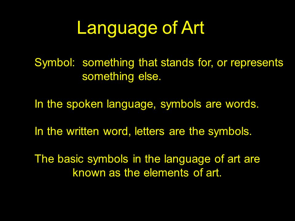 Language of Art Symbol: something that stands for, or represents