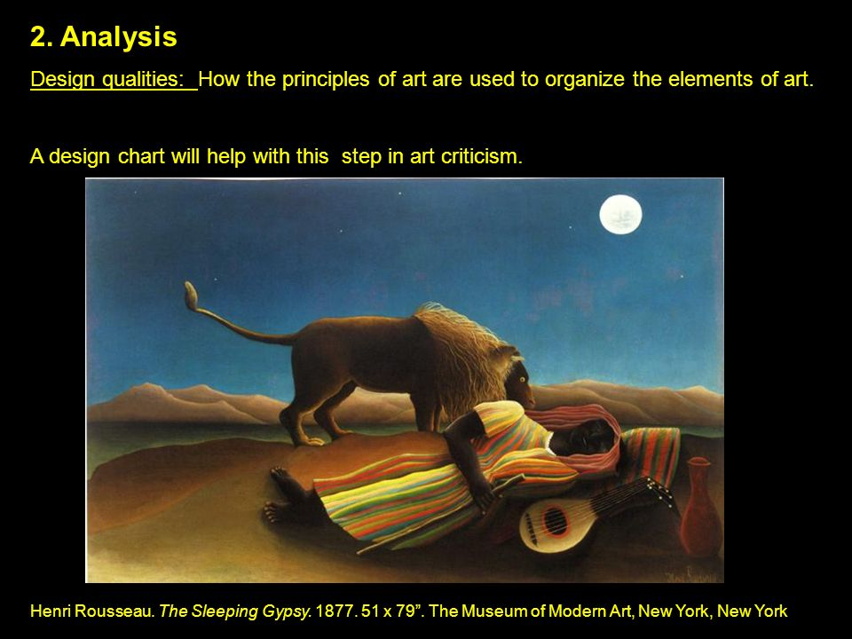 2. Analysis Design qualities: How the principles of art are used to organize the elements of art.
