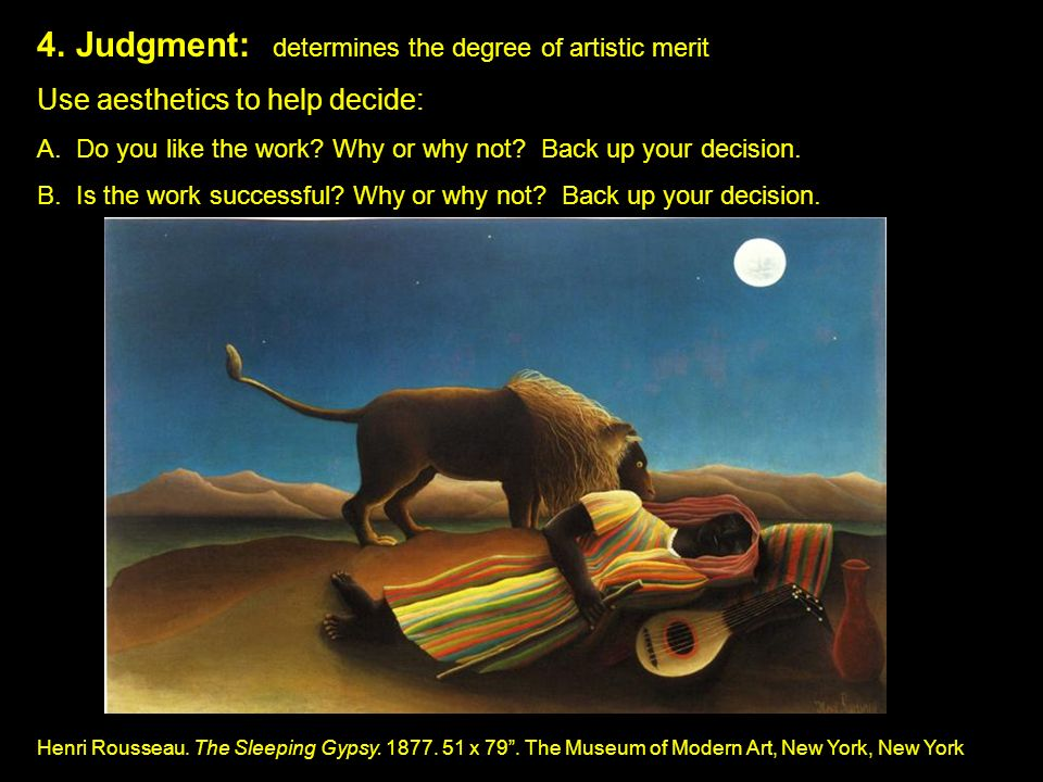 Judgment: determines the degree of artistic merit