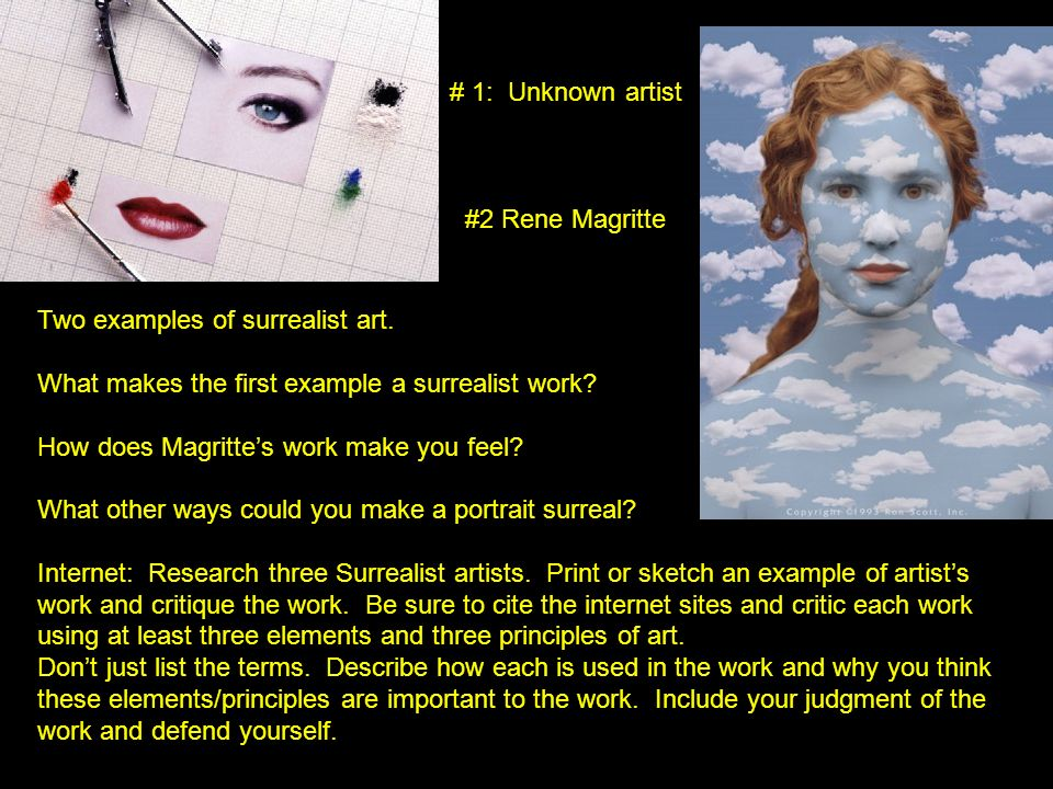 # 1: Unknown artist #2 Rene Magritte. Two examples of surrealist art. What makes the first example a surrealist work
