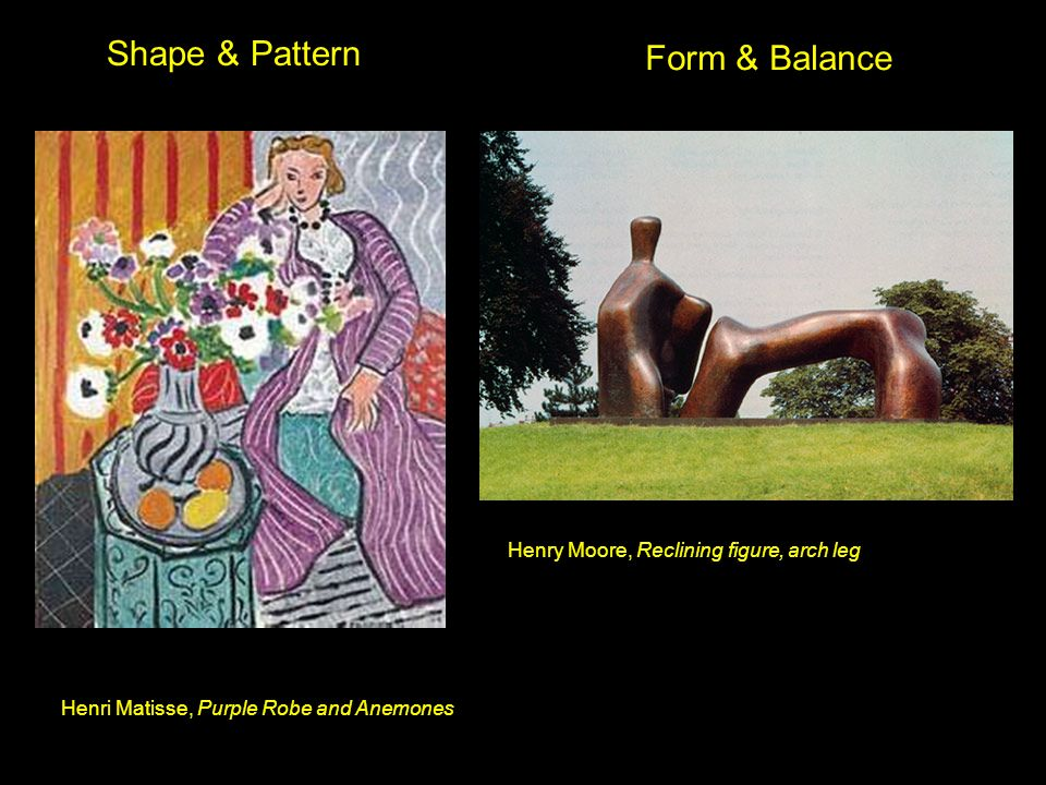 Shape & Pattern Form & Balance Henry Moore, Reclining figure, arch leg