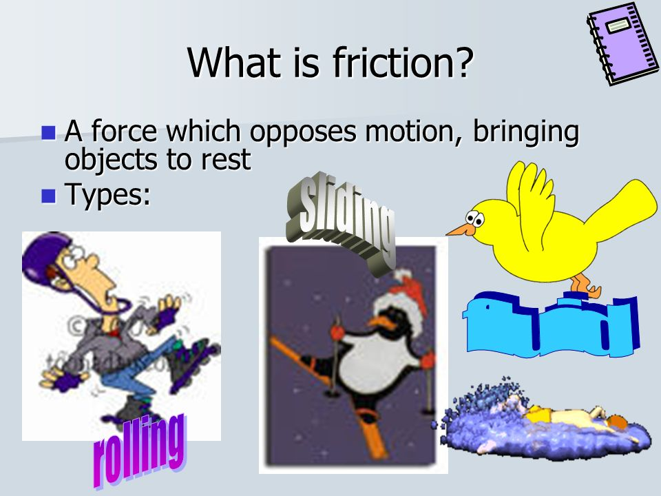 What is friction sliding fluid rolling