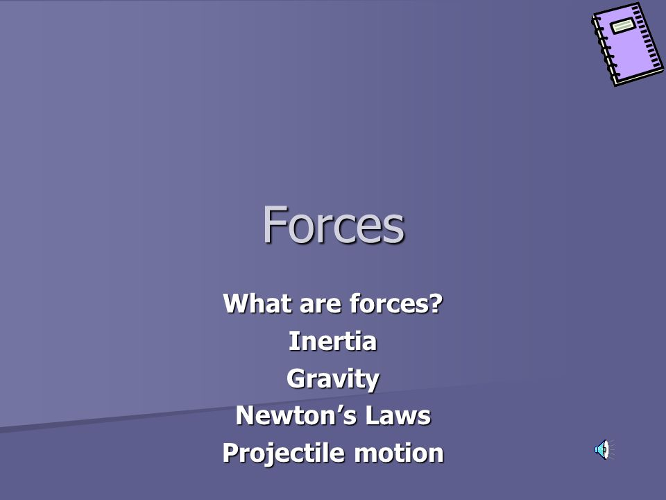 What are forces Inertia Gravity Newton's Laws Projectile motion