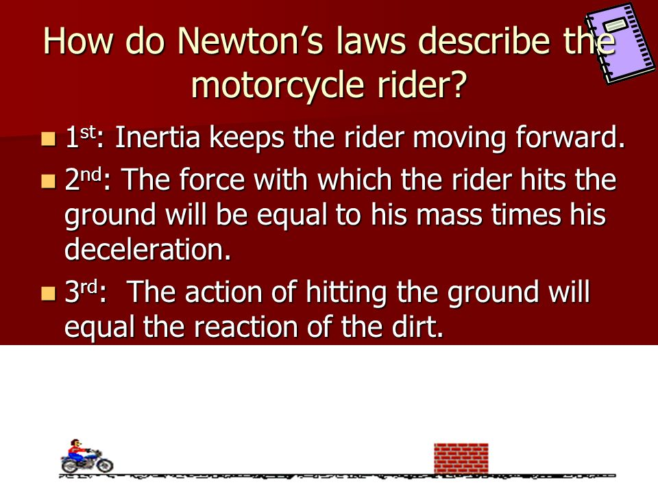 How do Newton's laws describe the motorcycle rider