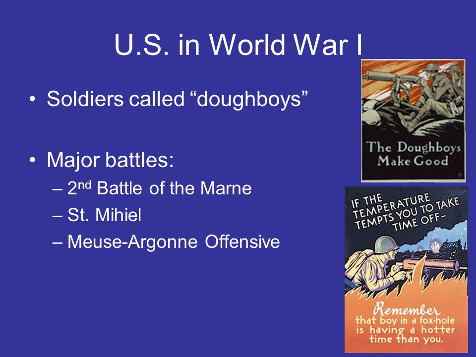 U.S. in World War I Soldiers called doughboys Major battles:
