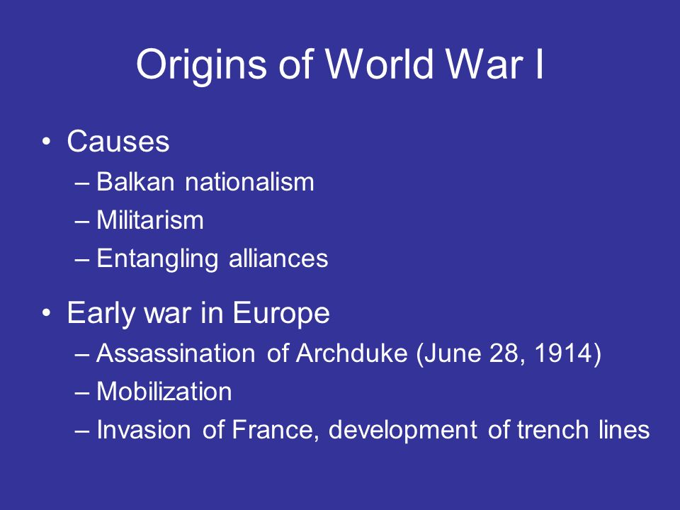 Origins of World War I Causes Early war in Europe Balkan nationalism