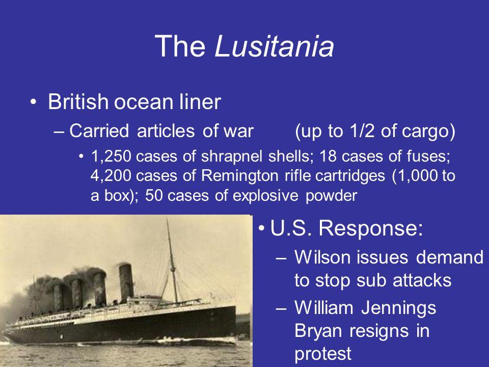 The Lusitania British ocean liner U.S. Response: