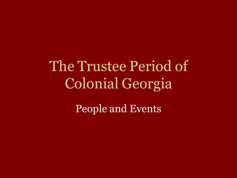 The Trustee Period of Colonial Georgia