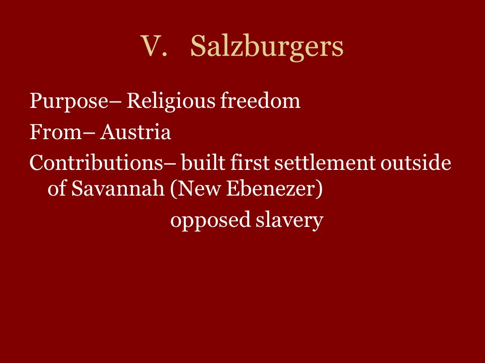 V. Salzburgers Purpose– Religious freedom From– Austria