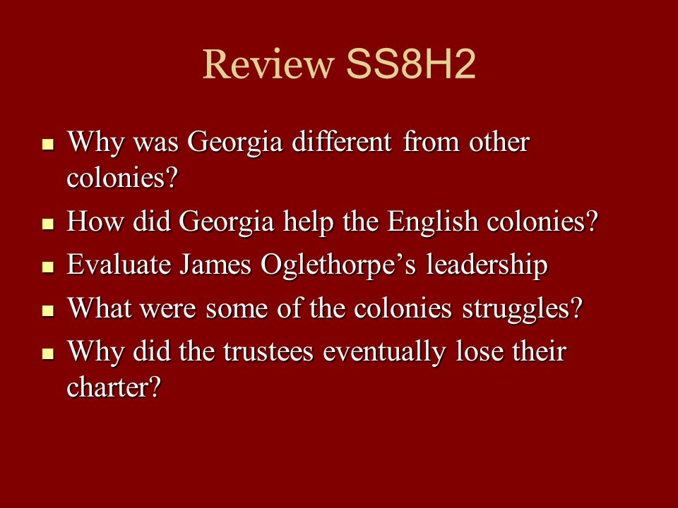 Review SS8H2 Why was Georgia different from other colonies