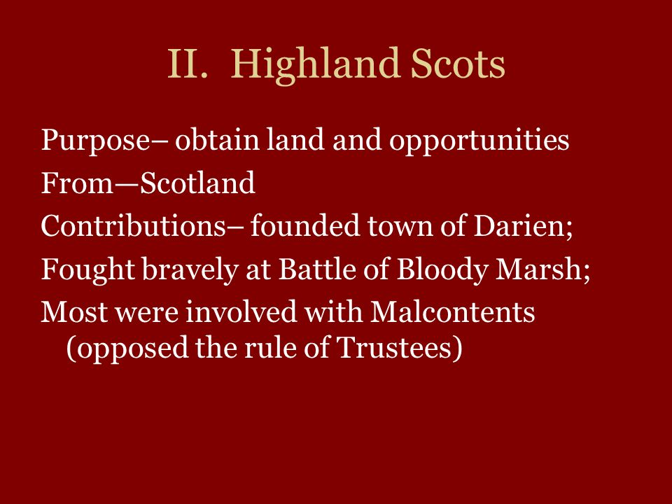 II. Highland Scots Purpose– obtain land and opportunities