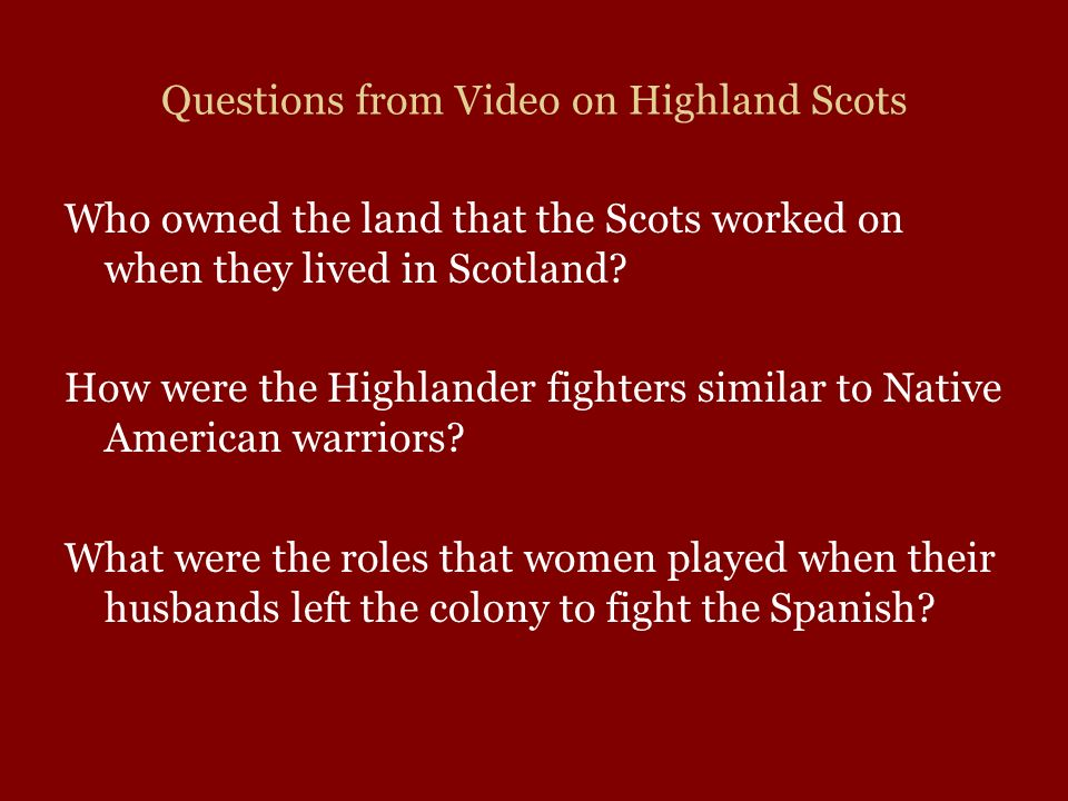 Questions from Video on Highland Scots