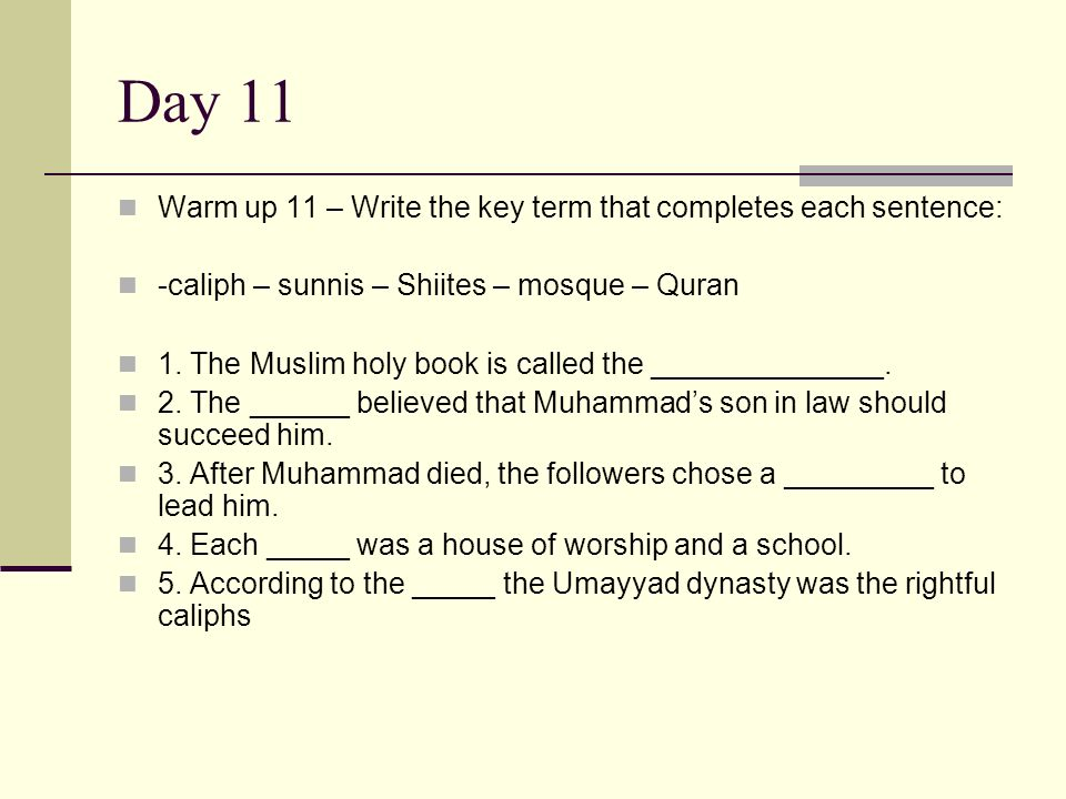 Day 11 Warm up 11 – Write the key term that completes each sentence: