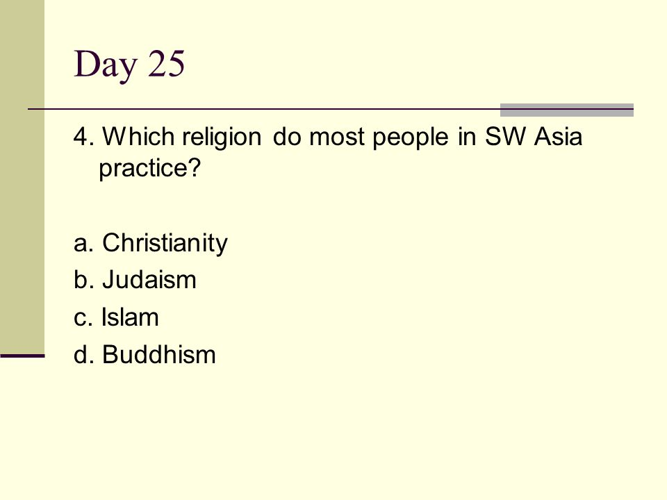 Day Which religion do most people in SW Asia practice