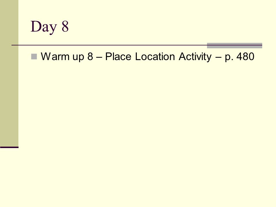 Day 8 Warm up 8 – Place Location Activity – p. 480