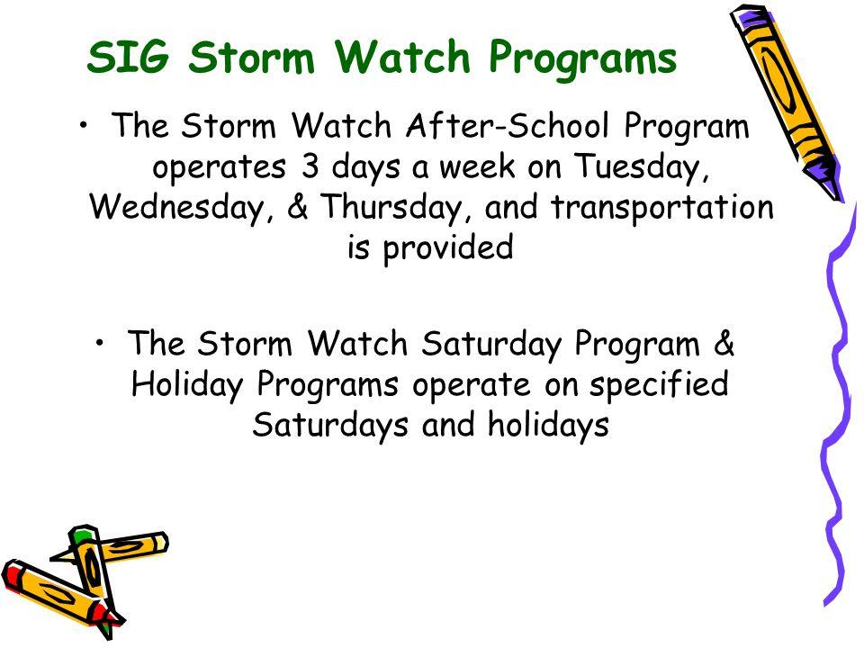SIG Storm Watch Programs