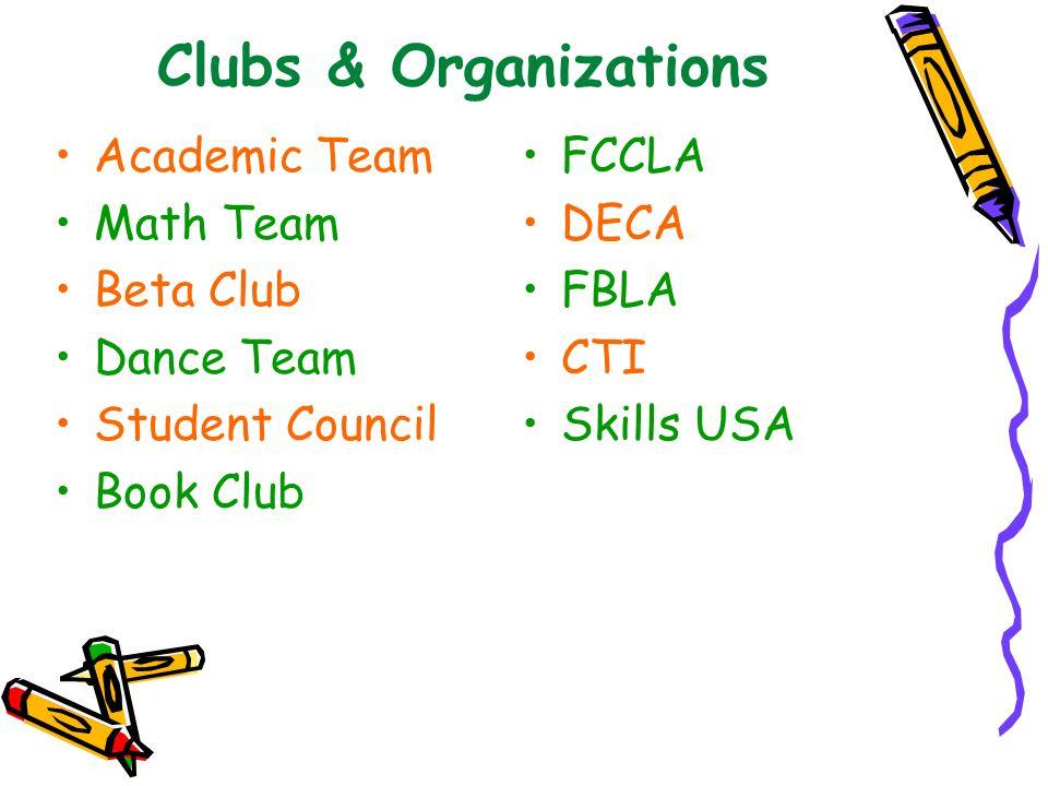 Clubs & Organizations Academic Team Math Team Beta Club Dance Team