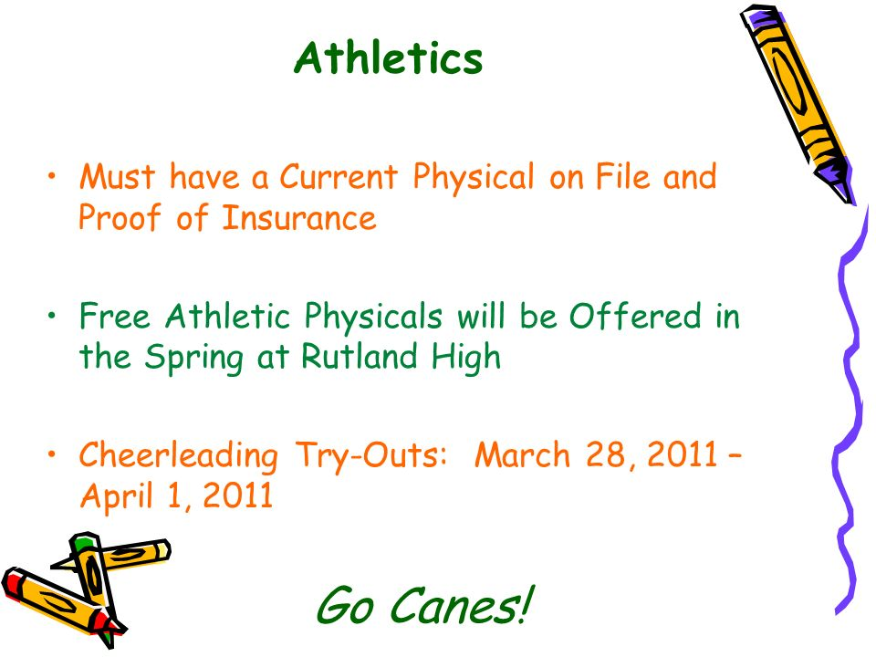 Athletics Must have a Current Physical on File and Proof of Insurance. Free Athletic Physicals will be Offered in the Spring at Rutland High.