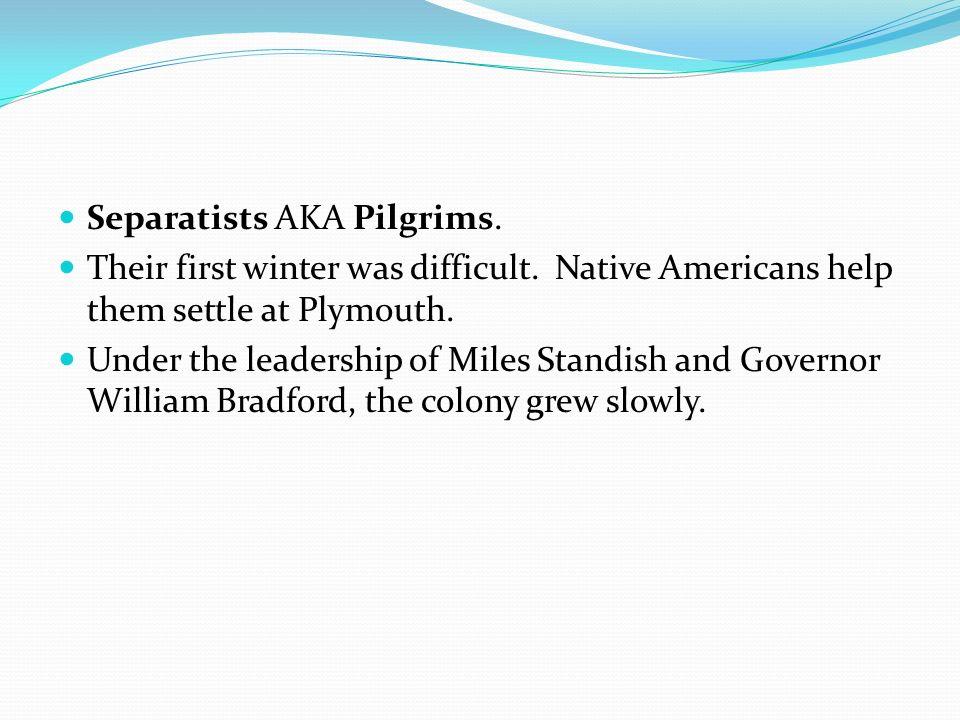 Separatists AKA Pilgrims.