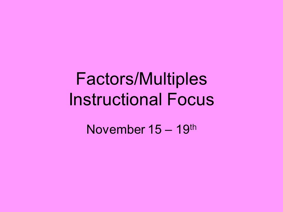 Factors/Multiples Instructional Focus