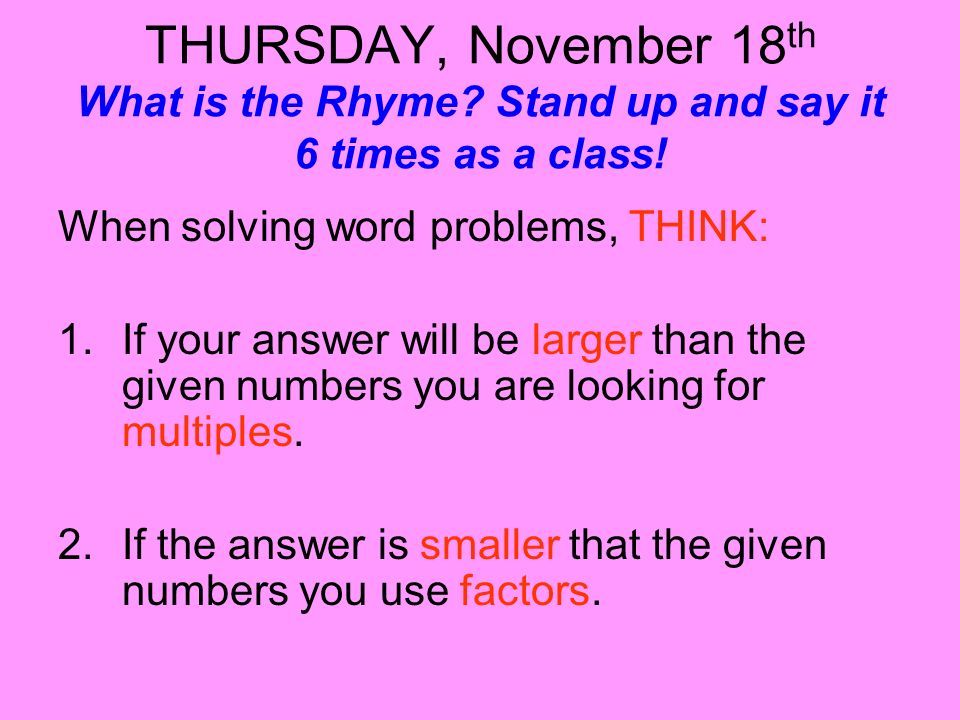 THURSDAY, November 18th What is the Rhyme