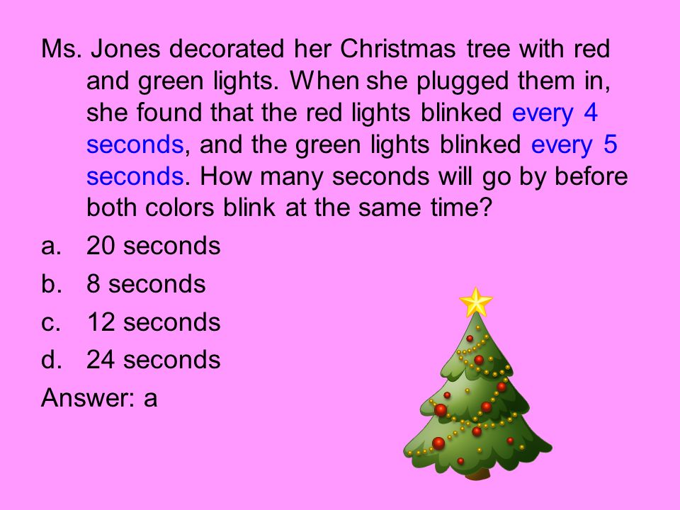 Ms. Jones decorated her Christmas tree with red and green lights