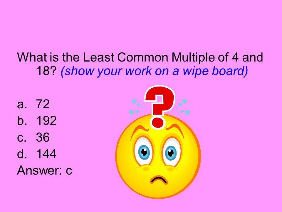 What is the Least Common Multiple of 4 and 18