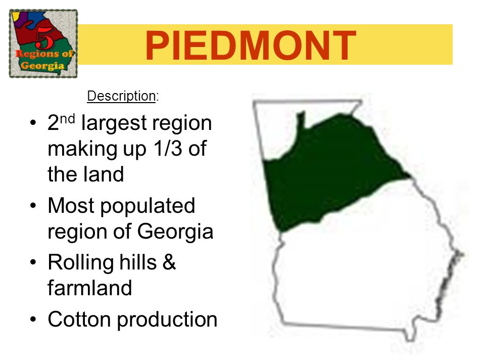 PIEDMONT 2nd largest region making up 1/3 of the land