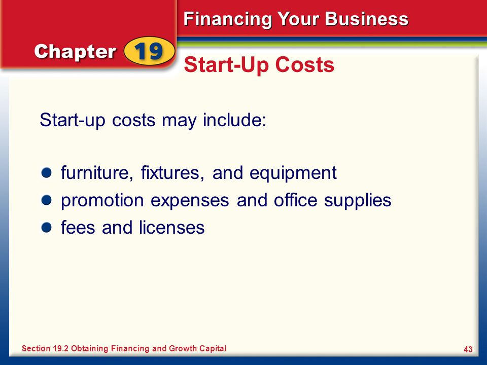 Start-Up Costs Start-up costs may include:
