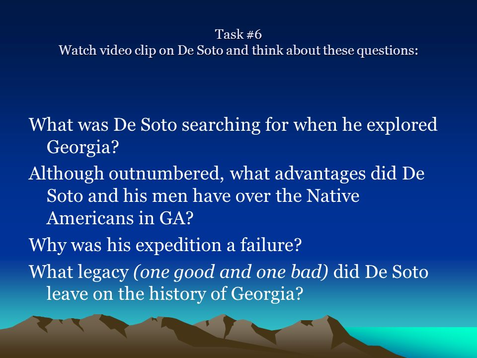 Task #6 Watch video clip on De Soto and think about these questions: