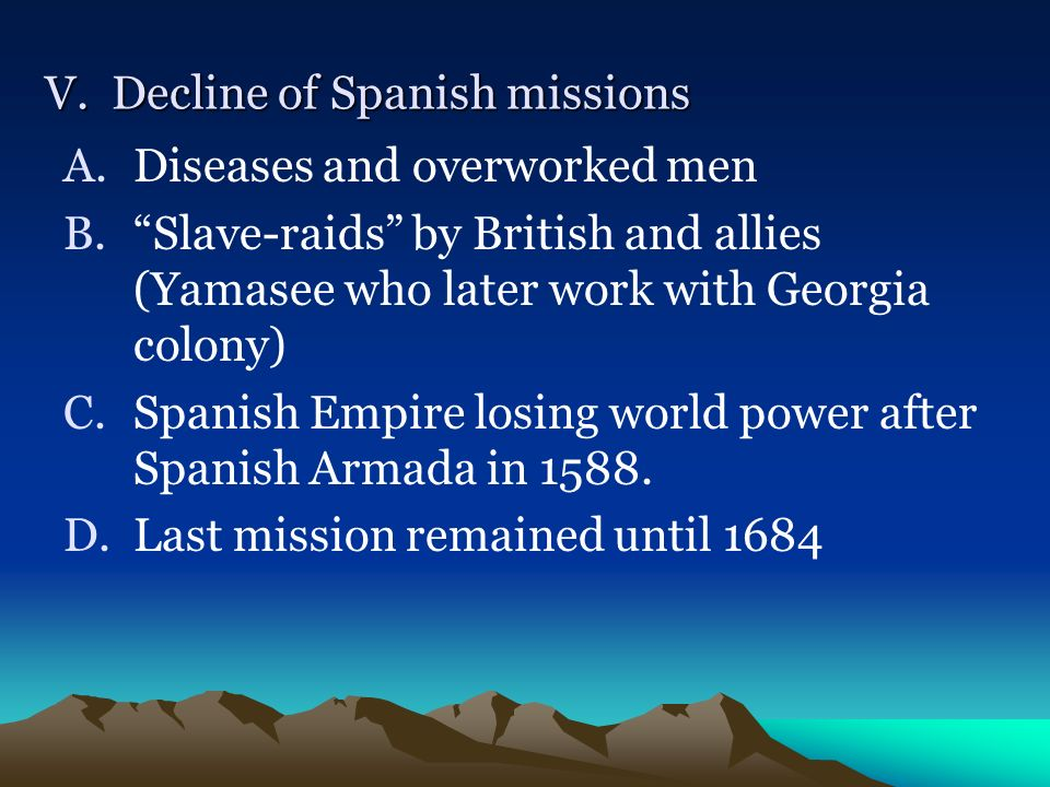V. Decline of Spanish missions
