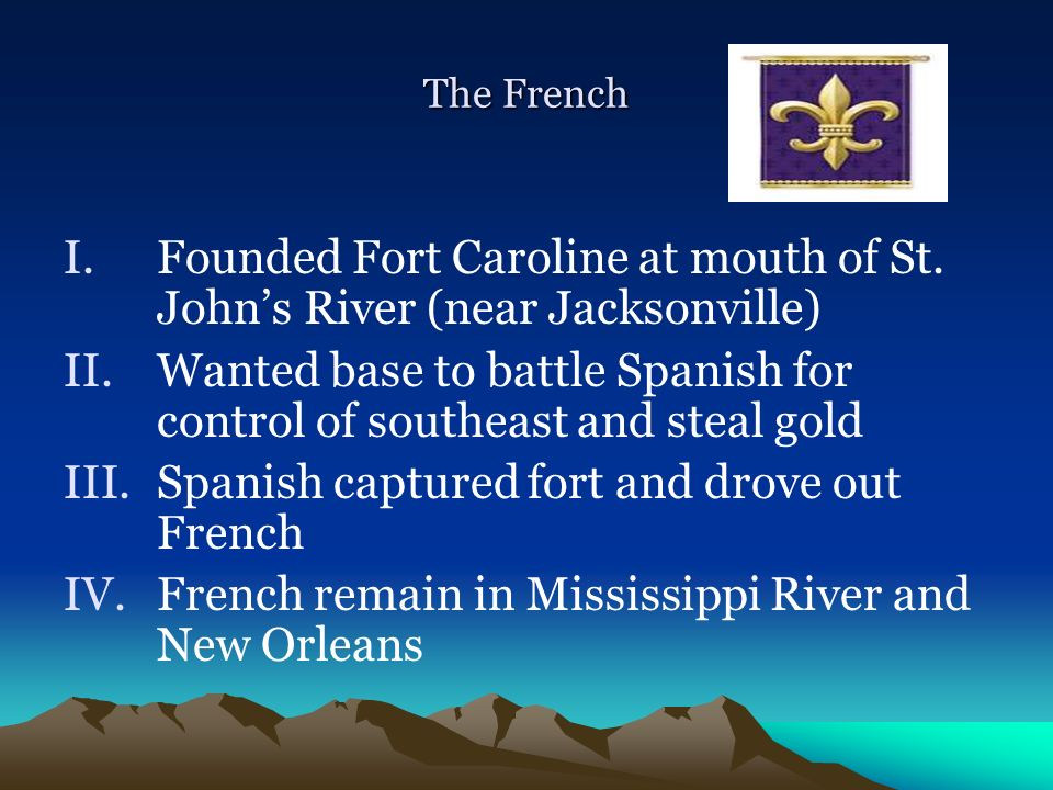Founded Fort Caroline at mouth of St. John's River (near Jacksonville)
