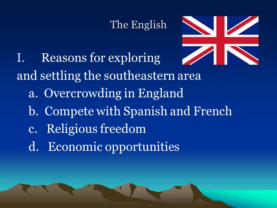 and settling the southeastern area a. Overcrowding in England