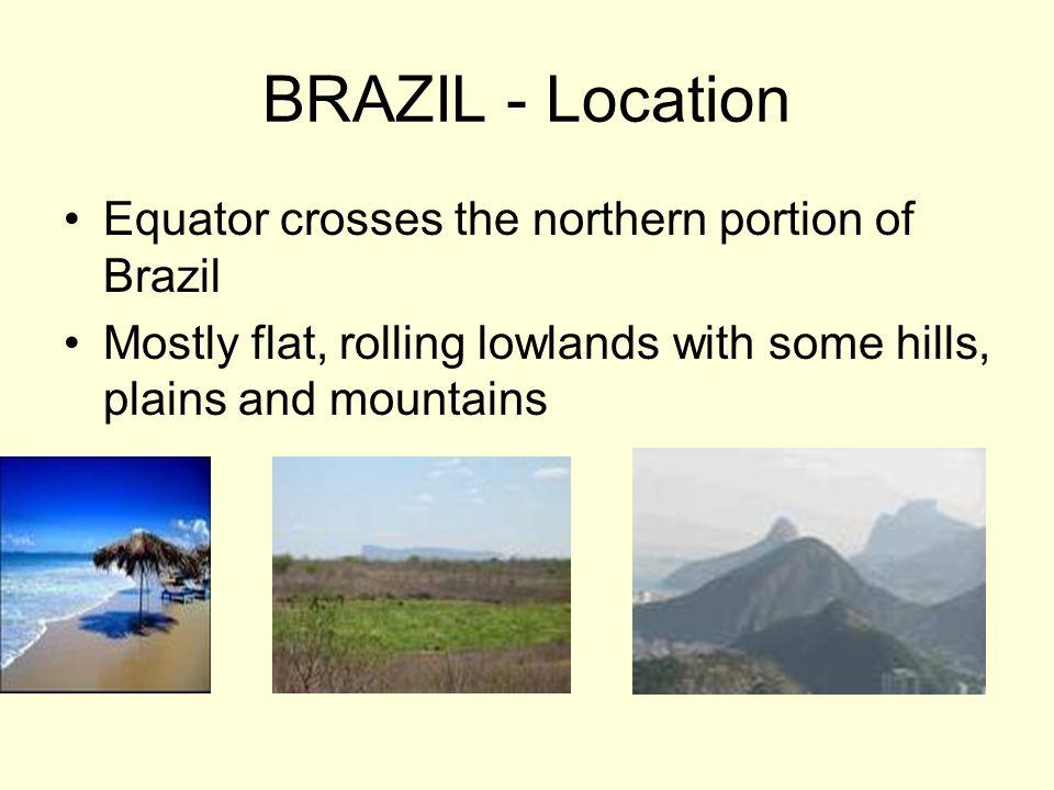 BRAZIL - Location Equator crosses the northern portion of Brazil