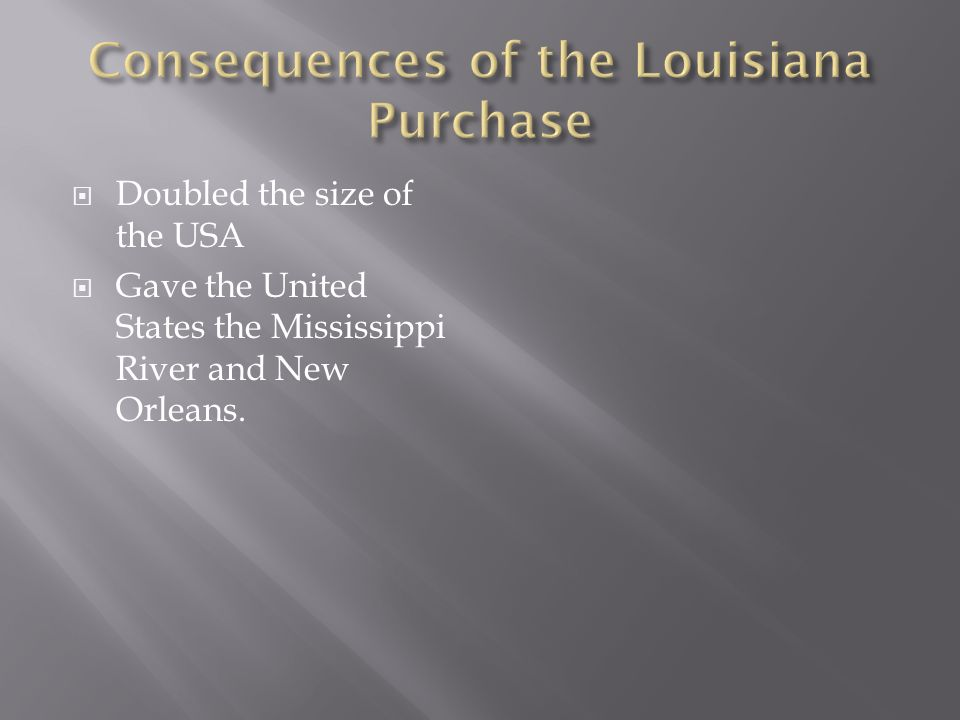 Consequences of the Louisiana Purchase