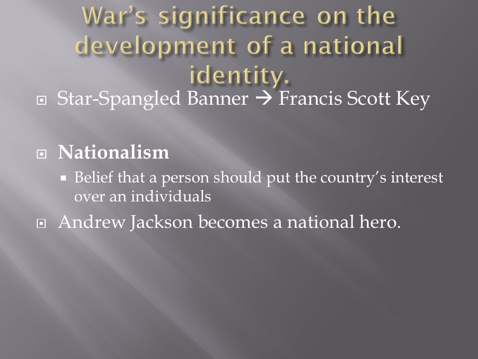 War's significance on the development of a national identity.