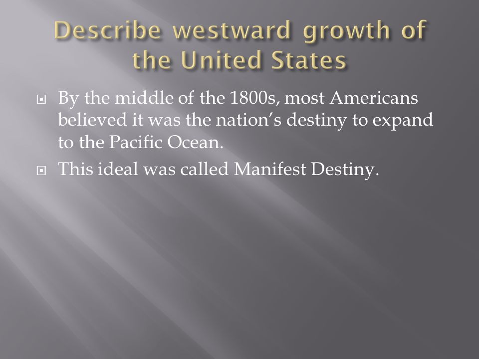Describe westward growth of the United States