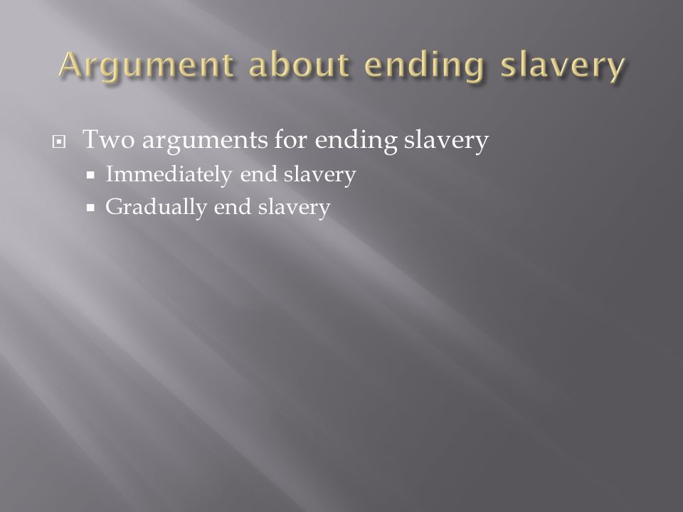 Argument about ending slavery