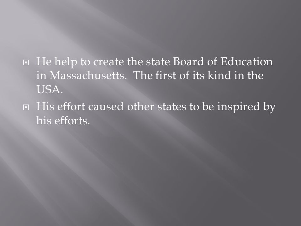 He help to create the state Board of Education in Massachusetts