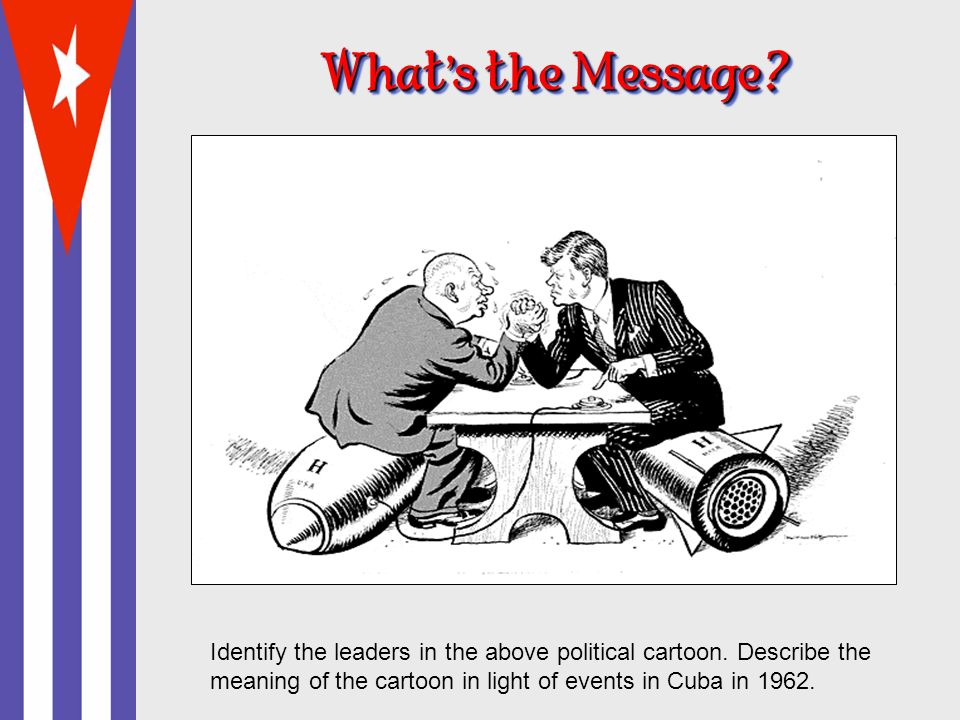 What's the Message. Identify the leaders in the above political cartoon.