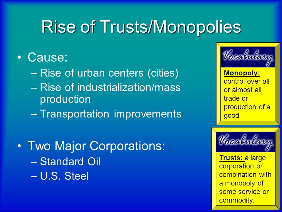 Rise of Trusts/Monopolies